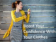 Boost Your Confidence With Your Clothes by mystylerules