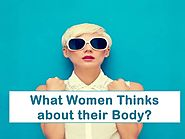 What Women Thinks about their Body?
