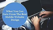 What You Can Gain From The Best Mobile Website Design