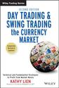 Day Trading and Swing Trading the Currency Market: Technical and Fundamental Strategies to Profit from Market Moves (...