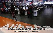 How Alibaba Best for Investing In International Shares?