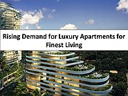 Rising Demand for Luxury Apartments for Finest Living