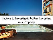 Factors to Investigate before Investing in a Property