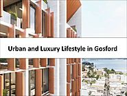 Urban and Luxury Lifestyle in Gosford