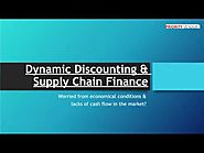 Dynamic Discounting & Supply Chain Finance
