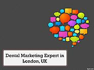 Dental Marketing Expert in London, UK