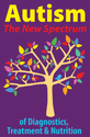 Autism: The New Spectrum of Diagnostics, Treatment & Nutrition