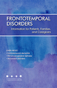 Frontotemporal Disorders: Information for Patients, Families, and Caregivers