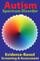 Autism Spectrum Disorder: Evidence-Based Screening and Assessment
