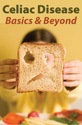 Celiac Disease: Basics & Beyond