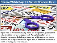 Finance Watch Dogs | 7 Simple Financial Tips