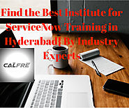 Training Provided Industry Experts for ServiceNow Training in Hyderabad@ at CALFRE