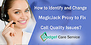 How to Identify and Change MagicJack Proxy to Fix Call Quality Issues