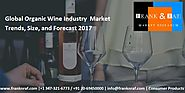 Global Organic Wine Industry Market Trends, Size, and Forecast 2017