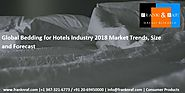 Global Bedding for Hotels Industry 2018 Market Trends, Size and Forecast