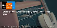 Global Electric Guitar Market Size, Trends And Forecast 2016
