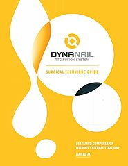 TTC & Hindfoot Fusion | Surgical Technique Guide – DynaNail® TTC Fusion System