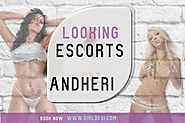 Are You Looking Escorts in Andheri Area? | Girl Desi