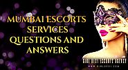 Mumbai Escorts Services Questions and Answers | GIRL DESI