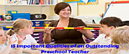 15 Important Qualities of an Outstanding Preschool Teacher