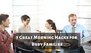 7 Great Morning Hacks for Busy Families | Pacific Preschool & Kindergarten