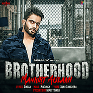 Brotherhood Ft. Singga-Mankirt Aulakh-Mp3mad.io
