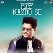 Mast Nazro Se-Feroz Khan-Mp3mad.io