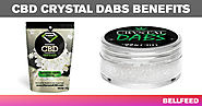 CBD Crystal Dabs Benefits: Perfect for Anxiety? - BellFeed