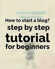 How to start a blog in 2018-Right now? Step by step tutorial for beginners
