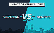 Impact of Vertical CRM on Marketing Automation and Sales Management | Real Estate CRM