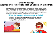Solutions To Avoid To Stop Bedwetting in Toddlers: Medical Press Releases