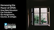 Harnessing the Power of Open: How Open Education Can Transform Our Assignments, Courses, and College