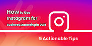Top 5 Instagram marketing tips for business