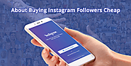 About Buying Instagram Followers Cheap