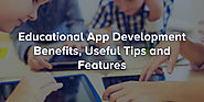 Top Benefits and Features of Education Apps