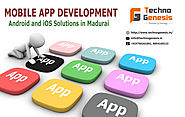 Mobile App Development in Madurai- Android and iOS App Development Madurai – Techno Genesis