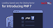 Loading Speed was the driving factor for Introducing PHP 7