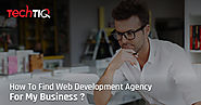 How can I find a web development agency for my business?