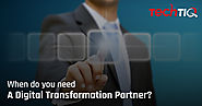 When Do You Need A Digital Transformation Partner? TechTIQ Solutions