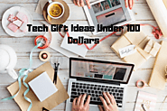 Best & Useful Tech Gifts Under 100 Dollars