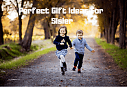 Gift Ideas for Sister | Perfect Gifts for Sister Birthday
