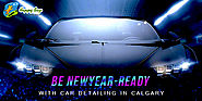 Be New Year Ready With Car Detailing In Calgary