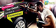 Why It Helps to Get Professional Car Detail Services?
