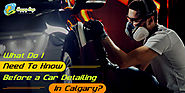 What Do I Need To Know Before a Car Detailing In Calgary?