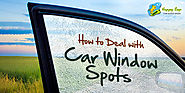 How to Deal with Window Spots on Your Car?