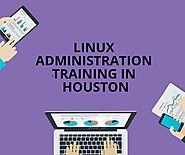 Linux Administration Training in Houston