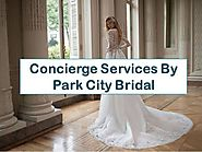 Concierge Services by Park City Bridal
