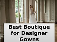 Best Boutique for Designer Gowns