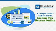 A Complete Guide on How to File Income Tax Return Online - HostBooks Accounting
