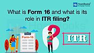 What is Form 16 and What is Its Role in ITR Filing? | HostBooks